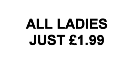Sign saying, 'All Ladies Just £1.99'