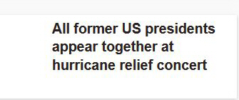 Screenshot from the 'Independent': 'All former US presidents appear together at hurricane relief concert'