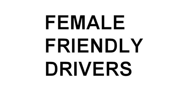 Sign saying, 'Female Friendly Drivers'